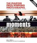 Moments The Pulitzer Prize Winning Photographs by Hal Buell 2007 05 03