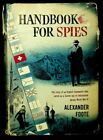 Handbook for spies 1st Ed by Foote Alexander