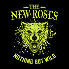The New Roses - Nothing but Wild CD #128061