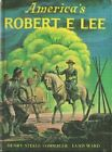 Americas Robert E Lee by Henry Steele Commager Lynd Ward