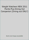 Weight Watchers NEW 2011 Points Plus Dining Out Companion Dining out ONLY