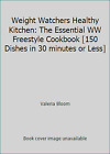 Weight Watchers Healthy Kitchen The Essential WW Freestyle Cookbook 150