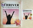 The Thriver Workbook Signed by the Author and with Companion CD