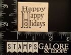 OUTLINES RUBBER STAMPS D764 HAPPY HAPPY HOLIDAYS CHRISTMAS 956