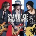RYAN ROXIE: IMAGINE YOUR REALITY [CD]