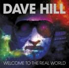 DAVE HILL: WELCOME TO THE REAL WORLD (CD.)