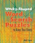 Wacky Shaped Word Search Puzzles to Keep You Sharp by Danna Mark