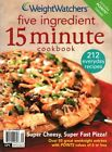 Weight Watchers Five Ingredient 15 Minute Cookbook  212 Everyday Recipes 2006