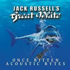 JACK RUSSELL'S GREAT WHITE: ONCE BITTEN ACOUSTIC BYTES (CD.)