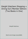 Weight Watchers Shopping + Dining Out Member Edition Two Books in One