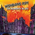 ID72z - Wishbone Ash - The Almighty Blues - CD - New