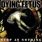 ID3z - Dying Fetus - Stop At Nothing - CD - New