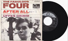 THE FABULOUS FOUR After All Uffes Drimm 7 45 Fontana Records 271 276 TF