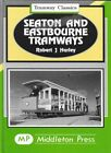 SEATON AND EASTBOURNE TRAMWAYS by Robert J Harley SIGNED BY AUTHOR