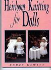 Heirloom Knitting for Dolls Classic Patterns in Knitted Cotton