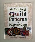 Adapting Quilt Patterns to Polymer Clay Skinner Judith and Sarajane Helm