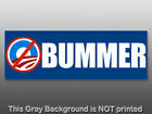 O BUMMER Bumper Sticker GOP anti obama decal no nobama