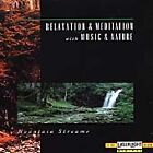 MOUNTAIN STREAMS - RELAXATION & MEDITATION - MUSIC & NATURE - MINT CD