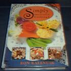 1994 SIMPLY DELICIOUS COOKING 2 Chef Ron KALENUIK COLOR ILLUSTRATIONS Cook Book