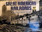 Great American Railroads-A Photographic History