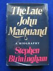 The Late John Marquand SIGNED by STEPHEN BIRMINGHAM Marquands Biography