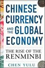 Chinese Currency and the Global Economy The Rise of the Renminbi The Rise of t