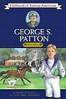 George S Patton War Hero Childhood of Famous Americans Stanley George E