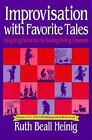 Improvisation with Favorite Tales Integrating Drama into the Reading Writing Cl
