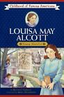 Louisa May Alcott Childhood of Famous Americans Gormley Beatrice Good Book