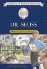 Childhood Of Famous Americans Dr Seuss 2005 Used Trade Paper Paper
