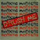 Working Mothers - Crush Me (1990) - Used - Compact Disc