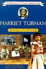 Childhood Of Famous Americans Harriet Tubman 2002 Used Trade Paper