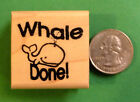 Whale Done wood mounted teachers rubber stamp