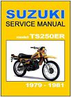 SUZUKI Workshop Manual TS250 TS250ER 1979 1980 and 1981 Service and Repair