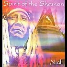 Spirit of the Shaman by Niall (CD, Aug-2008, Paradise Music)
