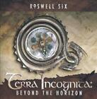 ROSWELL SIX - TERRA INCOGNITA: BEYOND THE HORIZON NEW CD
