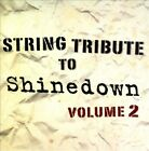STRING TRIBUTE TO SHINEDOWN, VOL. 2 NEW CD