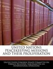 NEW United Nations Peacekeeping Missions and Their Proliferation by United State