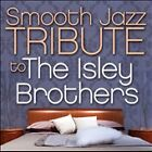 Smooth Jazz Tribute To The Isley Brothers by The Isley Brothers (CD,...