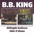 Midnight Believer/Take It Home by B.B. King *New CD*