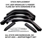 97 06 Jeep Wrangler TJ 6 PC Replacement Stock Fender Flare Kit With Hardware