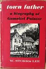 Gamaliel Painter Biography of a Town Father signed by W Storrs Lee HCDJ 1952