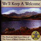 Band & Male Voice Choir of Prince Wales : Well Keep a Welcome CD Amazing Value