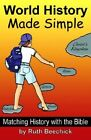 NEW World History Made Simple Matching History with the Bible by Ruth Beechick