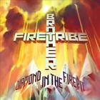 BROTHER FIRETRIBE - DIAMOND IN THE FIREPIT NEW CD