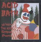 ACID BATH - WHEN THE KITE STRING POPS [PA] [REMASTER] NEW CD