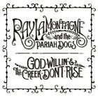 Ray LaMontagne and the Pariah Dogs : God Willin' & the Creek Don't Rise CD