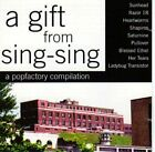 Various Artists : A Gift From Sing Sing CD