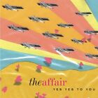 THE AFFAIR : YES YES TO YOU CD (2005)