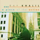Ray Khalil : Piece of the Action CD (2002)